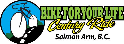 Bike For Your Life Century Ride – Salmon Arm, BC